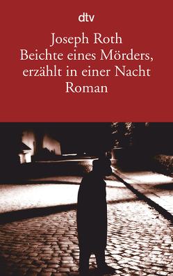 Beichte eines Mörders, erzählt in einer Nacht von Roth,  Joseph