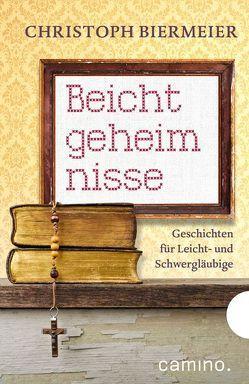 Beichtgeheimnisse von Biermeier,  Christoph