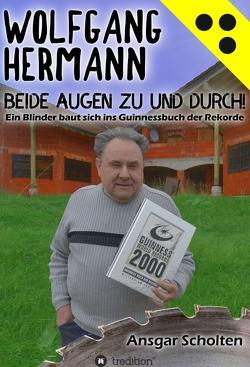 Beide Augen zu und durch! von Hermann,  Wolfgang, Scholten,  Ansgar