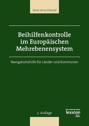 Beihilfenkontrolle im Europäischen Mehrebenensystem von Petzold,  Hans Arno