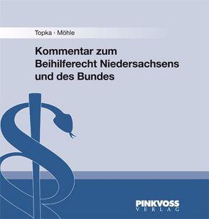 Beihilferecht Niedersachsens und des Bundes von Möhle,  Ernst A, Topka,  Egon