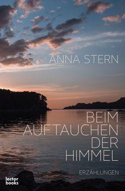 Beim Auftauchen der Himmel von Stern,  Anna