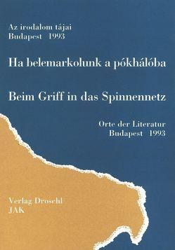 Beim Griff in das Spinnennetz von Droschl,  Max, Szajbély,  Mihály