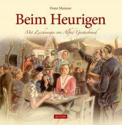 Beim Heurigen von Gerstenbrand,  Alfred, Mazanec,  Franz