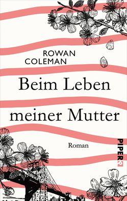 Beim Leben meiner Mutter von Coleman,  Rowan, Heimburger,  Marieke