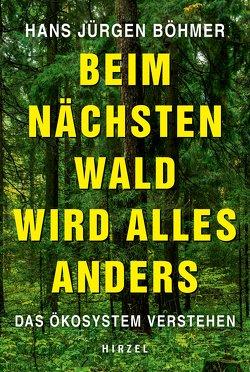 Beim nächsten Wald wird alles anders von Böhmer,  Hans Jürgen