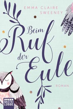 Beim Ruf der Eule von Sweeney,  Emma Claire, Werner-Richter,  Ulrike