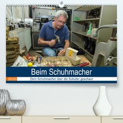 Beim Schuhmacher (Premium, hochwertiger DIN A2 Wandkalender 2020, Kunstdruck in Hochglanz) von Jordan,  Andreas