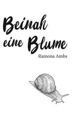 Beinah eine Blume von Ambs,  Ramona
