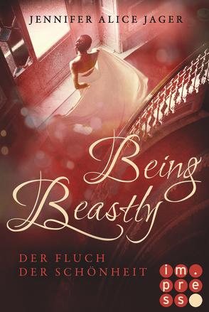 Being Beastly. Der Fluch der Schönheit (Märchenadaption von »Die Schöne und das Biest«) von Jager,  Jennifer Alice