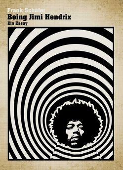 Being Jimi Hendrix von Schäfer,  Frank