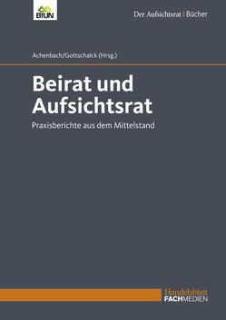 Beirat und Aufsichtsrat von Achenbach,  Dr. Christoph, Gottschalck,  Dr. Frederik