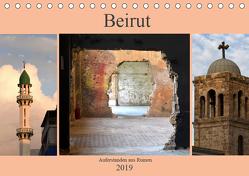 Beirut – auferstanden aus Ruinen (Tischkalender 2019 DIN A5 quer) von Thauwald,  Pia