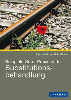 Beispiele Guter Praxis in der Substitutionsbehandlung von Hönekopp,  Inge, Stöver,  Heino