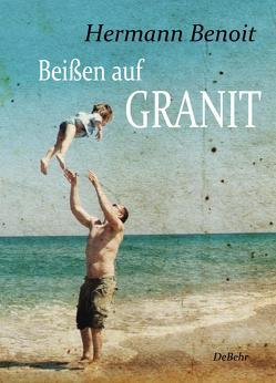 Beißen auf Granit von Benoit,  Hermann