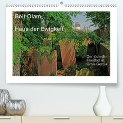 Beit Olam – Haus der Ewigkeit. Der jüdische Friedhof in Groß-Gerau (Premium, hochwertiger DIN A2 Wandkalender 2020, Kunstdruck in Hochglanz) von Vorndran,  Hans-Georg