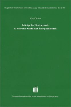 Beiträge der Elektrochemie zu einer sich wandelnden Energielandschaft von Holze,  Rudolf