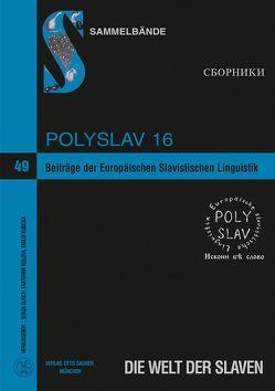 Beiträge der Europäischen Slavistischen Linguistik. (Polyslav) 16 von Kislova,  Ekaterina, Kubicka,  Emilia, Ulrich,  Sonja