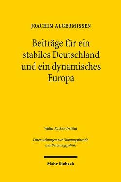 Beiträge für ein stabiles Deutschland und ein dynamisches Europa von Algermissen,  Joachim