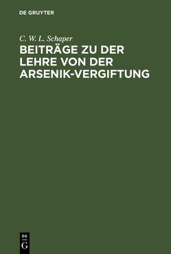 Beiträge zu der Lehre von der Arsenik-Vergiftung von Schaper,  C. W. L.