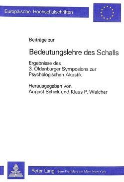 Beiträge zu einer Bedeutungslehre des Schalls von Schick,  August, Walcher,  Klaus Peter