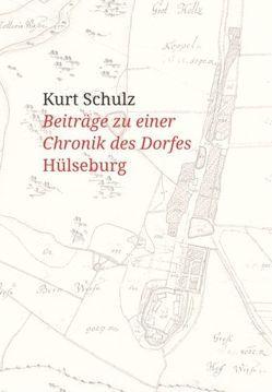 Beiträge zu einer Chronik des Dorfes Hülseburg von Schulz,  Kurt
