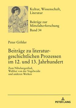 Beiträge zu literaturgeschichtlichen Prozessen im 12. und 13. Jahrhundert von Göhler,  Peter