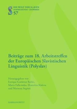 Beiträge zum 18. Arbeitstreffen der Europäischen Slavistischen Linguistik (Polyslav) von Falkowska,  Marta, Gutiérrez Rubio,  Enrique, Kislova,  Ekaterina, Stepien,  Marzena