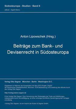 Beiträge zum Bank- und Devisenrecht in Südosteuropa von Lipowschek,  Anton