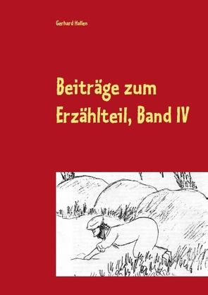 Beiträge zum Erzählteil, Band IV von Hallen,  Gerhard