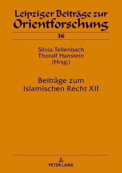 Beiträge zum Islamischen Recht XII von Hanstein,  Thoralf, Tellenbach,  Silvia