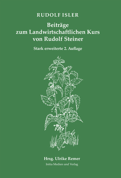 Beiträge zum Landwirtschaftlichen Kurs von Rudolf Steiner von Isler,  Rudolf