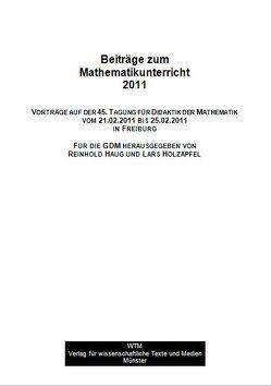 Beiträge zum Mathematikunterricht 2011 von Haug,  Reinhold, Holzäpfel,  Lars