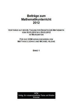 Beiträge zum Mathematikunterricht 2012 von Kleine,  Michael, Ludwig,  Matthias