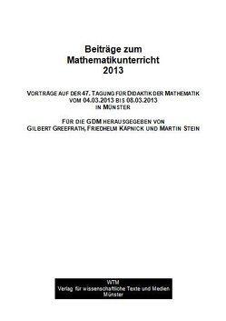 Beiträge zum Mathematikunterricht 2013 von Greefrath,  Gilbert, Käpnick,  Friedhelm, Stein,  Martin
