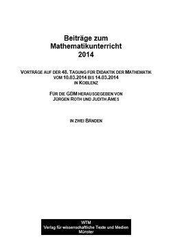Beiträge zum Mathematikunterricht 2014 von Ames,  Judith, Roth,  Jürgen