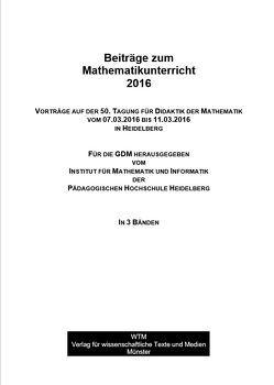 Beiträge zum Mathematikunterricht 2016