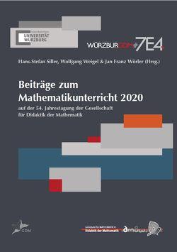Beiträge zum Mathematikunterricht 2020 von Siller,  Hans-Stefan, Weigel,  Wolfgang, Wörler,  Jan Franz