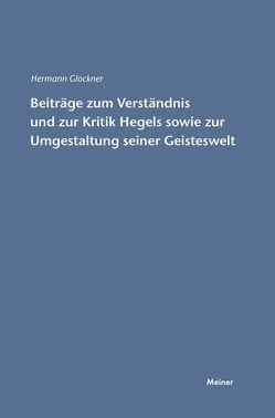Beiträge zum Verständnis und zur Kritik Hegels sowie zur Umgestaltung seiner Geisteswelt von Glockner,  Hermann