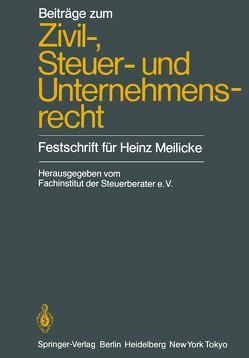 Beiträge zum Zivil-, Steuer- und Unternehmensrecht von Bettermann,  K.A., Binz,  M.K., Fachinstitut der Steuerberater,  Köln, Geßler,  E., Hennerkes,  B.-H., Heubeck,  G., Kamprad,  B., Kapp,  R., Luther,  M., Meilicke,  W., Rose,  G., Vogel,  H.A., Wallis,  H. von