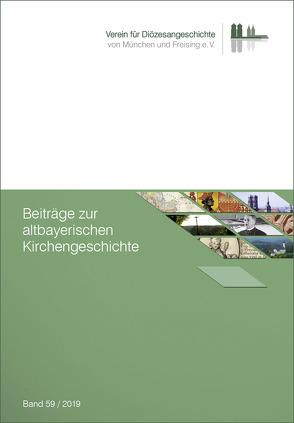 Beiträge zur altbayerischen Kirchengeschichte, Band 59/2019 von Bischof,  Franz Xaver