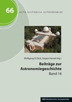 Beiträge zur Astronomiegeschichte von Dick,  Wolfgang R, Hamel,  Jürgen
