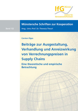 Beiträge zur Ausgestaltung, Verhandlung und Anreizwirkung von Verrechnungspreisen in Supply Chains von Elges,  Carsten