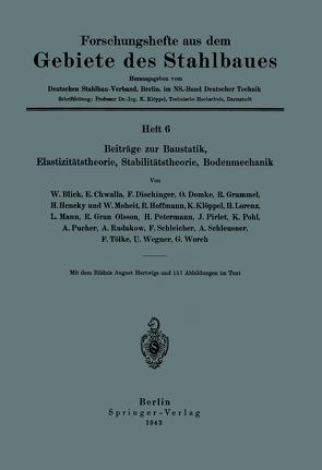 Beiträge zur Baustatik, Elastizitätstheorie, Stabilitätstheorie, Bodenmechanik von Blick,  W., Chwalla,  E., Deutscher Stahlbau-Verband Berlin,  NA, Dischinger,  F., Domke,  O., Grammel,  R., Hencky,  H, Hoffmann,  R., Klöppel,  K., Lorenz,  H., Mann,  L., Moheit,  W., Olsson,  R. Gran, Petermann,  H., Pirlet,  J., Pohl,  K.