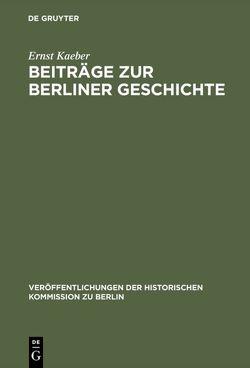 Beiträge zur Berliner Geschichte von Kaeber,  Ernst, Schultze,  Johannes, Vogel,  Werner
