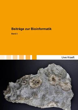 Beiträge zur Bioinformatik Band 3 von Kraeft,  Uwe