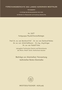 Beiträge zur chemischen Verwertung technischer Buten-Gemische von Fell,  Bernhard