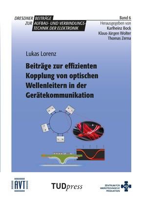 Beiträge zur effizienten Kopplung von optischen Wellenleitern in der Gerätekommunikation von Lorenz,  Lukas