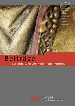 Beiträge zur Erhaltung von Kunst- und Kulturgut Heft 2/2016