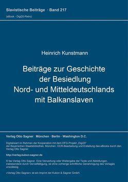 Beiträge zur Geschichte der Besiedlung Nord- und Mitteldeutschlands mit Balkanslaven von Kunstmann,  Heinrich
